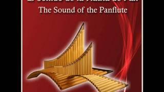 El sonido de la flauta de pan - la mejor seleccion de  música instrumental