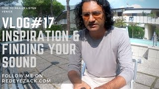 Vlog#17 - Inspiration & finding your sound