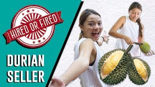 Hired or Fired: Durian Seller For A Day