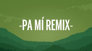 Dalex - Pa Mi Remix (Letra/Lyrics) ft. Sech, Rafa Pabön, Cazzu, Feid, Khea and Lenny Tavárez