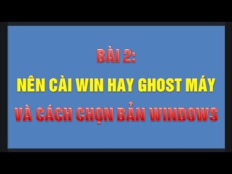 Cài win là gì? Ghost là gì? Nên cài lại Windows hay ghost?
