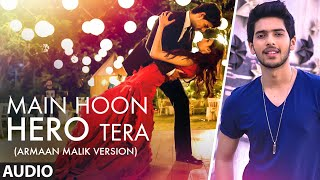 Main Hoon Hero Tera (Armaan Malik version) Full AUDIO