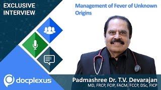 """""""Management of Fever of Unknown Origins"""" by  Dr. T.V. Devarajan"""