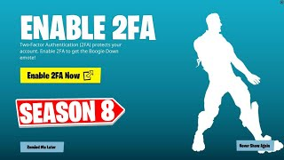 How to Enable 2FA FORTNITE SEASON 8 - Two Factor Authentication Fortnite! (FREE Boogie Down Emote)