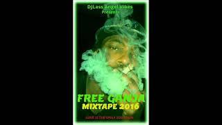 Free Ganja Mixtape Feat.Ziggy MarleySizzlaRichie SpicePressureLuciano (October 2016)