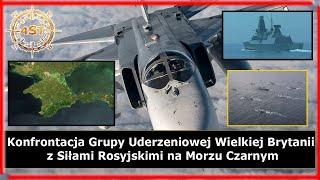 Konfrontacja Grupy Uderzeniowej Wielkiej Brytanii z Siłami Rosyjskimi na Morzu Czarnym
