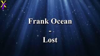 Frank Ocean - Lost (Lyrics)