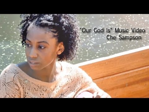 """Our God is"" Ché Sampson (Official)"