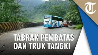 Rem Blong, Bus Pariwisata Tabrak Pembatas Jalan dan Truk Tangki BBM, Seorang Pria Lompat Keluar