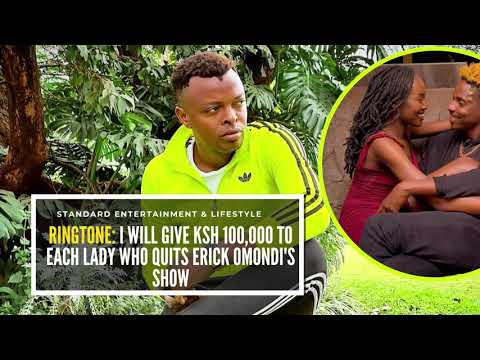 Ringtone to give Sh 100,000 to each lady who quits Eric Omondi's show