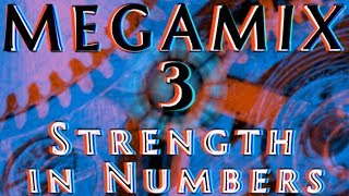 Megamix 3 | Strength in Numbers