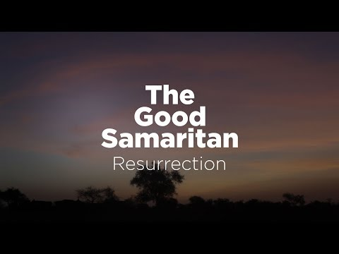 The Good Samaritan: Resurrection