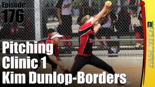 Fastpitch Softball Pitching Clinic Part One - Kim Dunlop-Borders