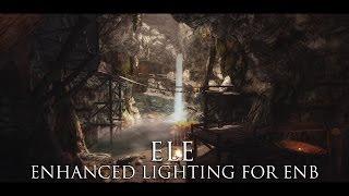 TES V - Skyrim Mods: Enhanced Lighting for ENB (ELE)