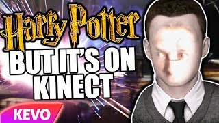 Harry Potter but it's on Kinect