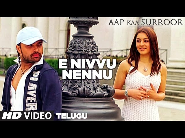 E Nivvu Nennu Full Video Song | Aap Kaa Surroor | Himesh Reshammiya,Hansika