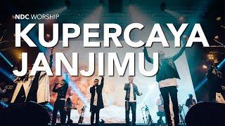 Gambar cover NDC Worship - Kupercaya JanjiMu (Live Performance)