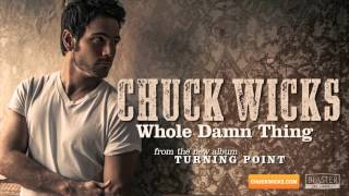 Chuck Wicks - Whole Damn Thing (Official Audio Track)