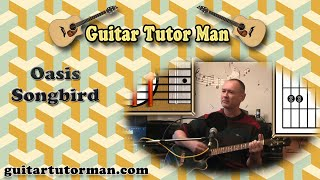 Songbird - Oasis - Acoustic Guitar Lesson (Easy 3 chords)