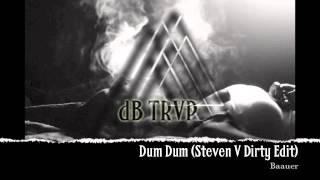 Baauer - Dum Dum (Steven V Dirty Edit)