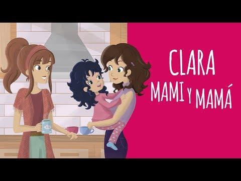 Madres sí hay más que una. El cuento que tenía que contarse, 'Clara, mami y mamá'
