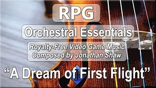 """Free Video Game Music - """"A Dream of First Flight"""" (RPG Orchestral Essentials)"""