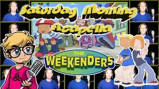 THE WEEKENDERS Theme - Saturday Morning Acapella