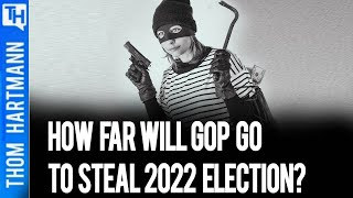 How Far Will GOP Go To Steal the 2022 Election?