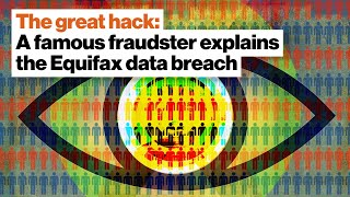 The great hack: A famous fraudster explains the Equifax data breach   Frank Abagnale