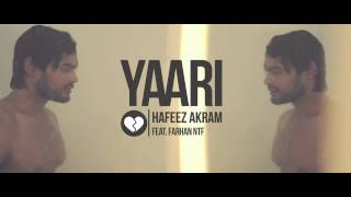 Yaari Ft.Farhan Ntf  Hafeez Akram
