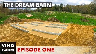 Building The Dream Barn (Part 1) Planning, Design, Excavation, Foundation (4K Video!)