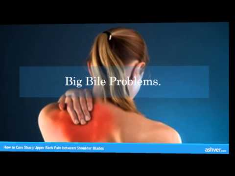 Video How to Cure Sharp Upper Back Pain between Shoulder Blades