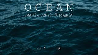 (Vietsub + Lyrics) OCEAN   Martin Garrix Ft. Khalid