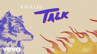 Khalid   Talk (Audio)