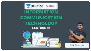 L12: Information Communication Technology I Science & Technology (UPSC CSE - Hindi) I S K Sharma