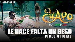 Le Hace Falta Un Beso - El Chapo De Sinaloa (Video Oficial)