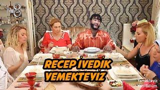 YEMEKTEYİZ - RECEP İVEDİK