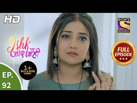 Ishk Par Zor Nahi - Ep 92 - Full Episode - 20th July, 2021