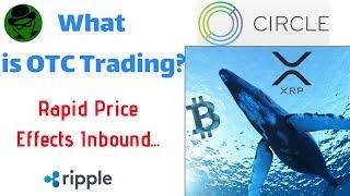 Ripple XRP | OTC Impact On Price!
