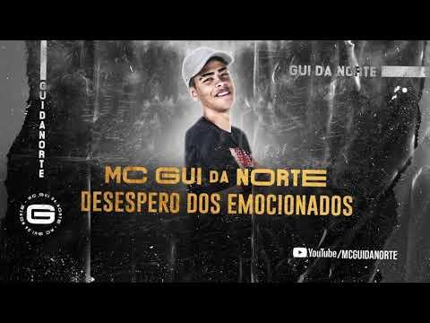 MC Gui Da Norte - Desespero Dos Emocionados (Lyric Video) Gui Da Norte .Prod