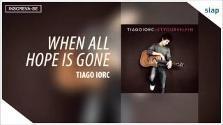 Tiago Iorc - When All Hope is Gone (Álbum Let Yourself In) [Áudio Oficial]