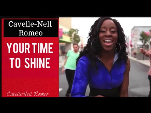 Cavelle Nell Romeo -  Your Time to Shine