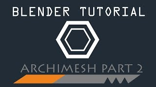 2D drawing to 3D with Archimesh Part 2