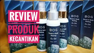 Review Produk Kecantikan BOG Spray Peeling Sea Salt #seasalt #BOG #review #gosokkulitmu #mlm #mulus