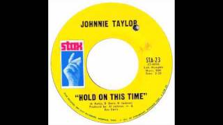 Johnnie Taylor - Hold On This Time - Raresoulie