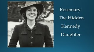 Rosemary, The Hidden Kennedy Daughter