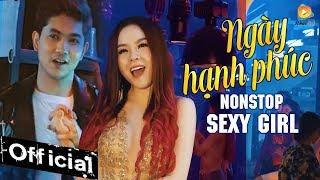 Nonstop Sexy Girl Ngày Hạnh Phúc - Saka Trương Tuyền (MV 4K OFFICIAL)
