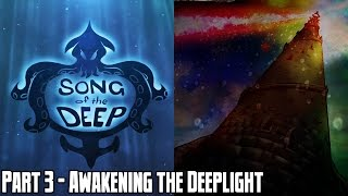 Song of the Deep Part 3: Awakening the Deeplight