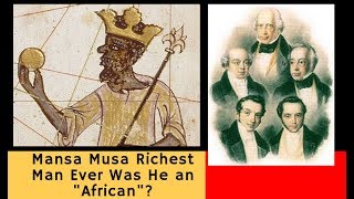 "Mansa Musa Richest Man Ever Was He an ""African""?"