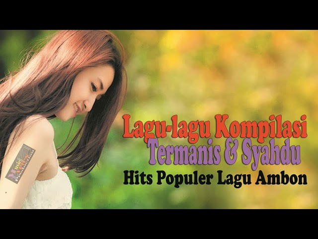 Lagu-lagu Kompilasi Termanis & Syahdu Hits Populer Lagu Ambon